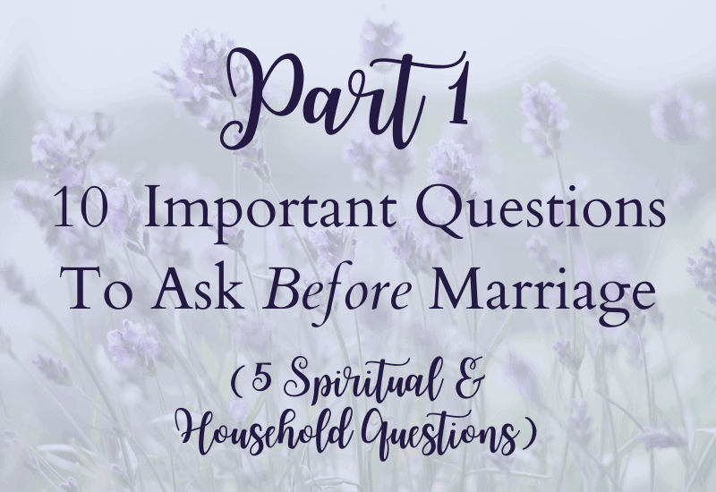 10 Important Questions To Ask Before Marriage–Part 1