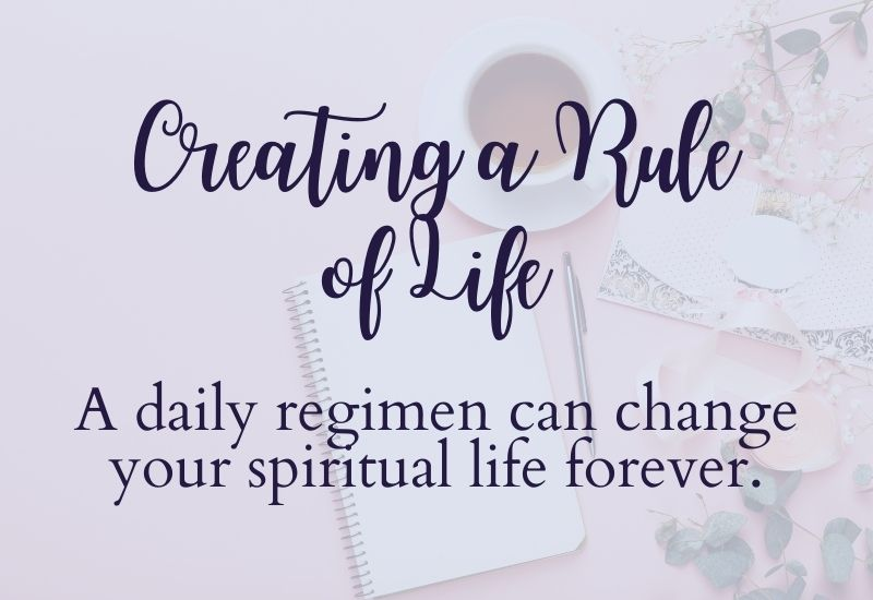 Creating a Rule of Life