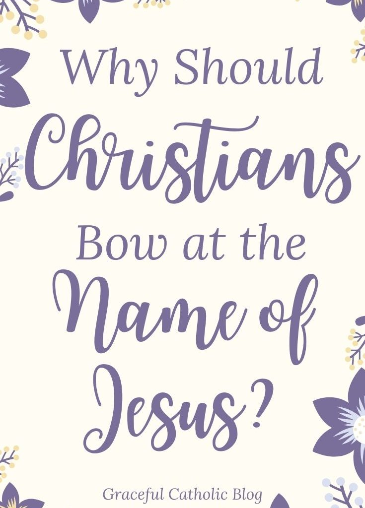 why Christians should bow at the name of Jesus
