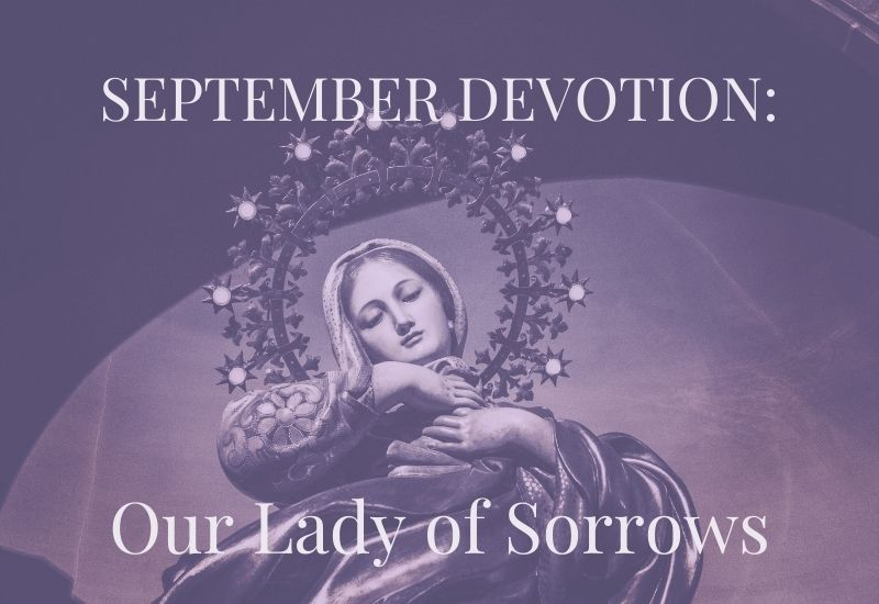 september catholic devotion our lady of sorrows