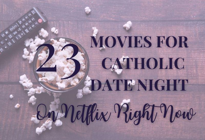 MOVIES FOR CATHOLIC DATE NIGHT